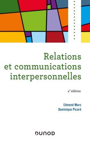Relations et communications interpersonnelles - 4e éd - dunod - 9782100801244 -