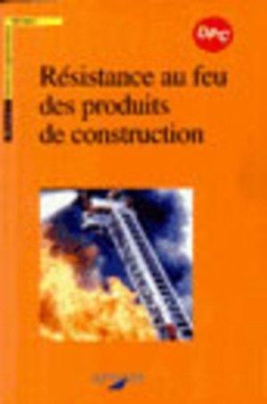 Résistance au feu des produits de construction - afnor - 9782121321110 -