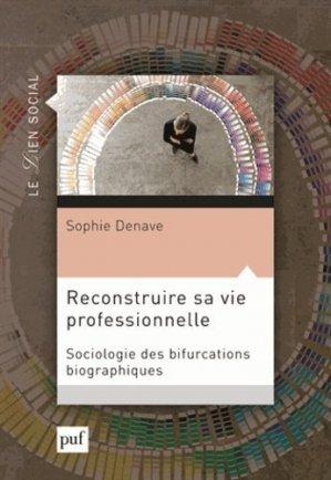 Reconstruire sa vie professionnelle - puf - presses universitaires de france - 9782130607687 -