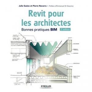 Revit Architecture : développement de projet et bonnes pratiques - eyrolles - 9782212675764 -