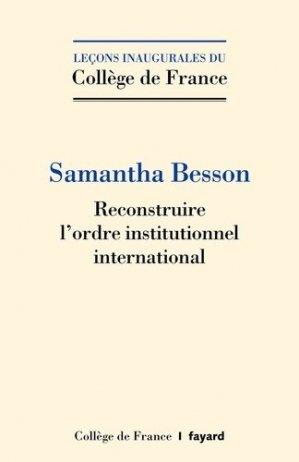 Reconstruire l'ordre institutionnel international - Fayard - 9782213718040 -