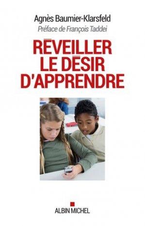 Réveiller le désir d'apprendre - Albin Michel - 9782226325051 -