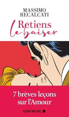 Retiens le baiser - Albin Michel - 9782226447166 -