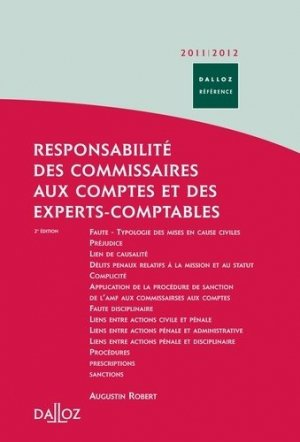 Responsabilité des commissaires aux comptes et des experts-comptables. Civile - Pénale - Administrative - Disciplinaire, Edition 2011-2012 - dalloz - 9782247103881 -
