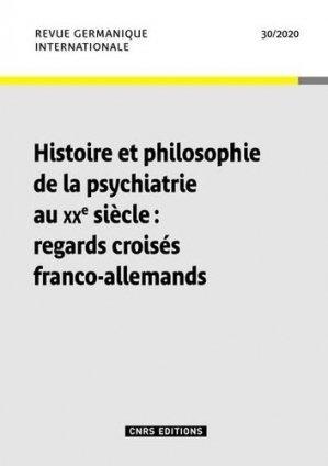 Revue germanique internationale N° 30/2019 : Histoire et philosophie de la psychiatrie au XXe siècle : regards croisés franco-allemands - CNRS - 9782271130655 -