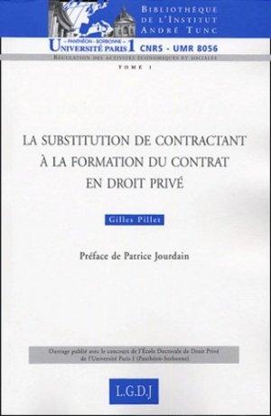 Régulation des activités économiques et sociales Tome 1 : La substitution du contractant à la formation du contrat en droit privé - LGDJ - 9782275025353 -