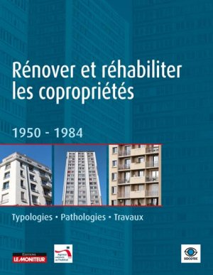 Réhabiliter les copropriétés 1950 - 1984 - le moniteur - 9782281117684 -