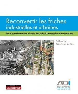 Reconvertir les friches industrielles et urbaines - le moniteur - 9782281119763 -
