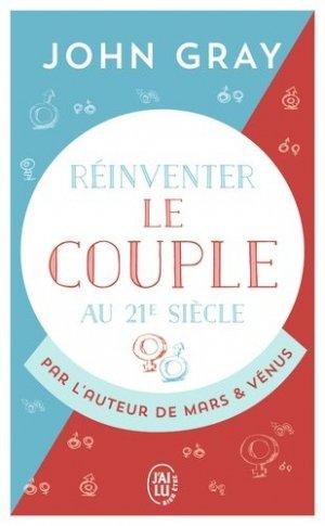 Réinventer le couple au 21e siècle - J'ai lu - 9782290158210