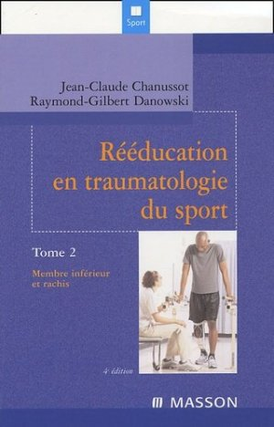 Rééducation en traumatologie du sport Tome 2 - elsevier / masson - 9782294017568 -