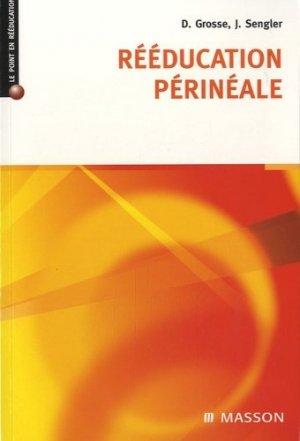 Rééducation périnéale - elsevier / masson - 9782294021015 -
