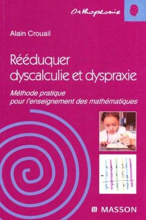 Rééduquer dyscalculie et dyspraxie - elsevier / masson - 9782294705441 -