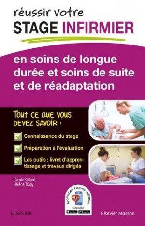 REUSSIR votre Stage infirmier en soins de longue durée et soins de suite et de réadaptation - elsevier / masson - 9782294752094 -