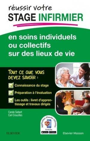 REUSSIR votre Stage infirmier en soins individuels ou collectifs sur des lieux de vie - elsevier / masson - 9782294752100 -