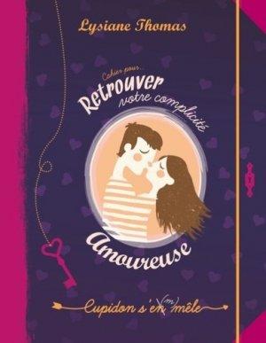 Retrouver votre complicité amoureuse. Cupidon s'en mêle - Books on Demand Editions - 9782322018383 - https://fr.calameo.com/read/005370624e5ffd8627086