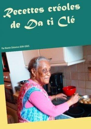 Recettes créoles de Da ti Clé par Mamie Clémence Jean-Louis - Books on Demand Editions - 9782322108251 - https://fr.calameo.com/read/005884018512581343cc0