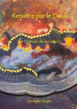 Renaître par le Deuil. (Le Pouvoir de la Grâce) - Books on Demand Editions - 9782322189137 -