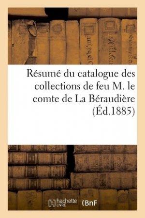 Résumé du catalogue des collections de feu M. le comte de La Béraudière - hachette/bnf - 9782329410401 -
