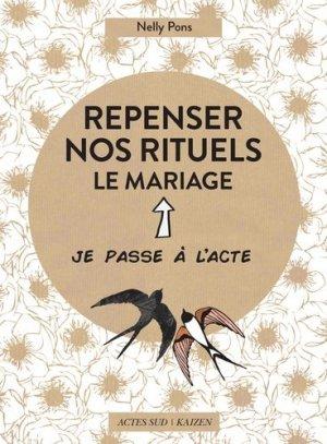 Repenser nos rituels. Le mariage - actes sud  - 9782330117429 -