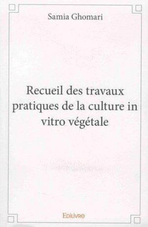 Recueil des travaux pratiques de la culture in vitro végétale - Edilivre - 9782334042147 -