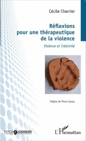 Réflexions pour une thérapeutique de la violence - l'harmattan - 9782343058702 -