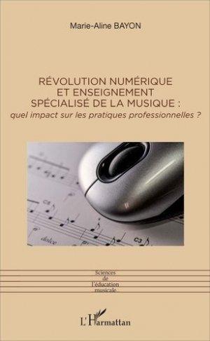 Révolution numérique et enseignement spécialisé de la musique - l'harmattan - 9782343112862 -