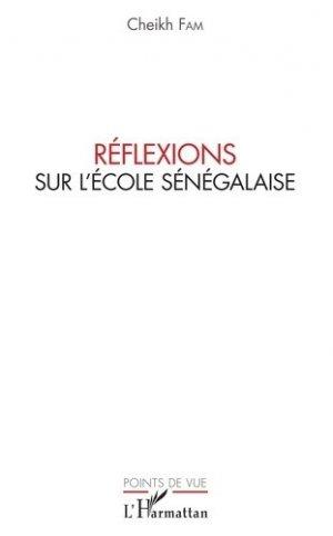 Réflexions sur l'école sénégalaise - l'harmattan - 9782343165981 -