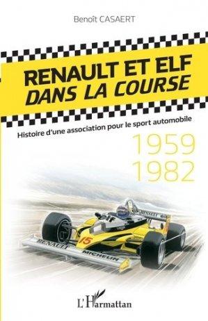Renault et Elf dans la course. Histoire d'une association pour le sport automobile (1959-1982) - l'harmattan - 9782343197494 -