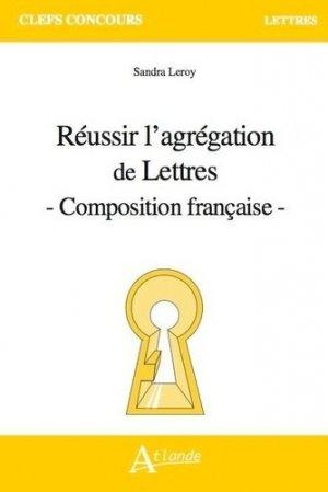 Réussir l'agrégation de lettres - Atlande - 9782350307053 -