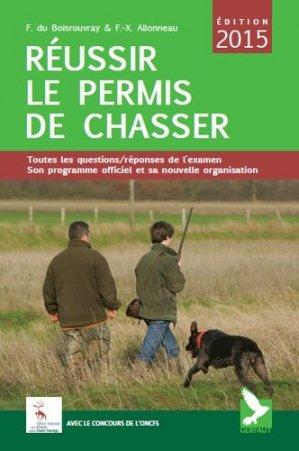 Réussir le permis de chasser 2015 - gerfaut - 9782351911518 -