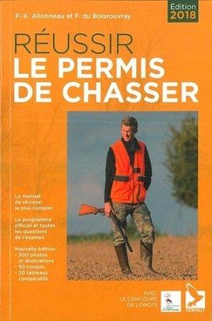 Réussir le permis de chasser : edition 2018 - gerfaut - 9782351911693 -