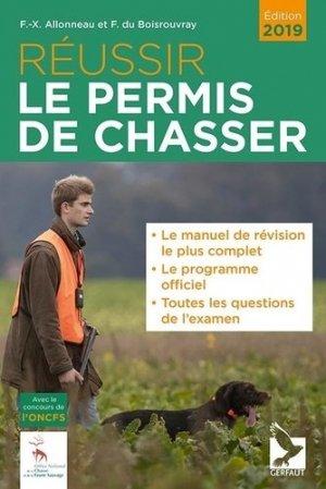 Réussir le permis de chasser : edition 2019 - gerfaut - 9782351911884 -
