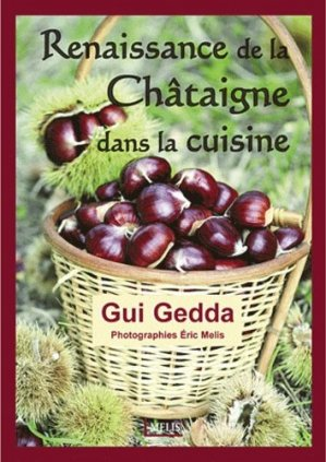 Renaissance de la châtaigne dans la cuisine - Melis Editions - 9782352100508 -