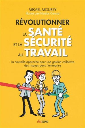 Révolutionner la santé et la sécurité au travail - diateino - 9782354563400