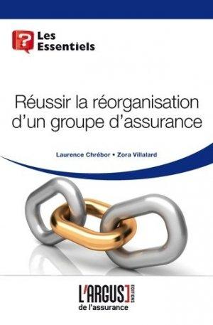 Réussir la réorganisation d'un groupe d'assurance - Groupe Industrie Services Info - 9782354742201 -