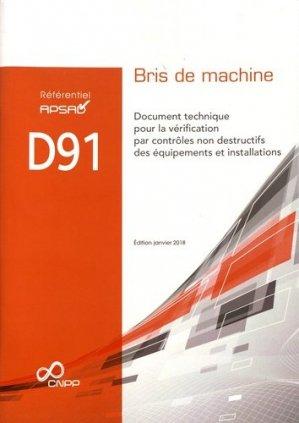 Référentiel APSAD D91 Bris de machine. Document technique pour la vérification par contrôles non destructifs des équipements et installations - cnpp - 9782355052729 -