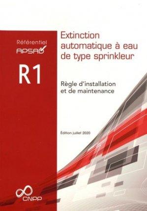 Référentiel APSAD R1 Extinction automatique à eau de type sprinkleur - cnpp - 9782355053474 -