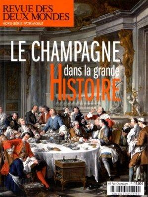 Revue des deux Mondes Mars 2016 : Le champagne dans la grande Histoire - Revue des deux mondes - 9782356501240 -