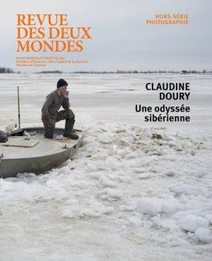 Revue des deux Mondes Hors-série photographie : Claudine Doury. Une odyssée sibérienne - Revue des deux mondes - 9782356501783 -