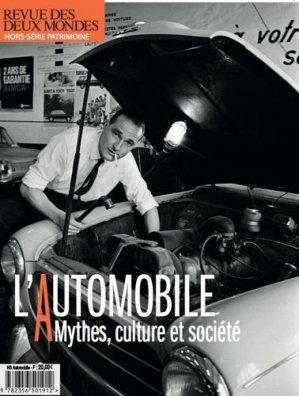 Revue des deux Mondes Hors-série patrimoine : L'automobile. Mythes, culture et société - Revue des deux mondes - 9782356501912 -