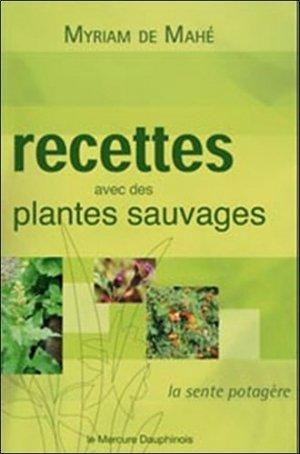 Recettes avec des plantes sauvages. La sente potagère - le mercure dauphinois - 9782356620156 -