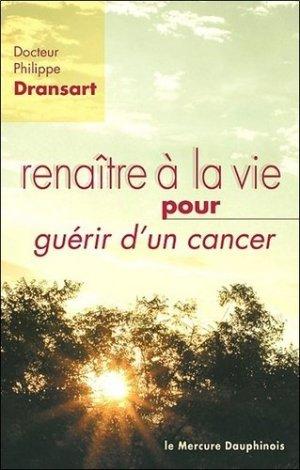 Renaître à la vie pour guérir d'un cancer - le mercure dauphinois - 9782356620224 -