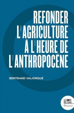 Refonder l'agriculture à l'heure de l'Anthropocène - le bord de l'eau - 9782356877352 -
