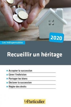Recueillir un héritage - Le Particulier Editions - 9782357312975 -