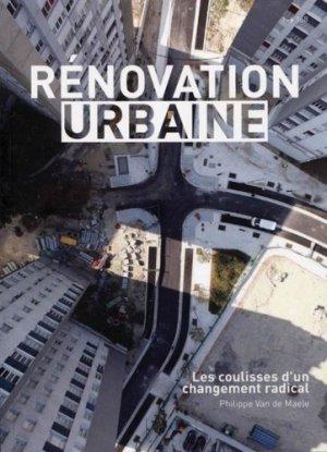 Rénovation urbaine (2002-2009) : les coulisses d'un changement radical - archibooks - 9782357333673 -