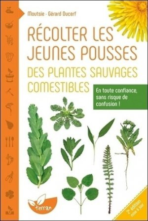 Récolter les jeunes pousses des plantes sauvages comestibles - de terran - 9782359810455 -