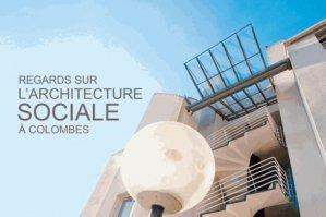 Regards sur l'architecture sociale à Colombes - le voyageur - 9782362140167 - majbook ème édition, majbook 1ère édition, livre ecn major, livre ecn, fiche ecn