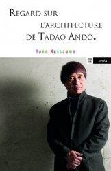 Regard sur l'architecture de Tadao Andô. Edition revue et augmentée - Arléa Editions - 9782363081346 -