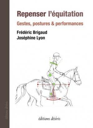 Repenser l'équitation - Editions Desiris - 9782364031968 -