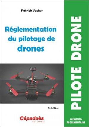 Réglementation du pilotage de drones - cepadues - 9782364936782 -